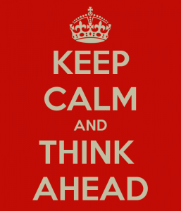 keep-calm-and-think-ahead-4